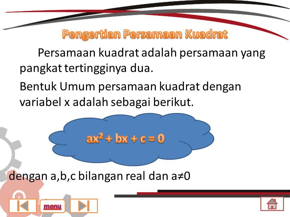 Persamaan Kuadrat Pengertian Persamaan Kuadrat Menyelesaikan Persamaan Kuadrat Memfaktorkan Melengkapkan Kuadrat Rumus Kuadrat (Rumus ABC)