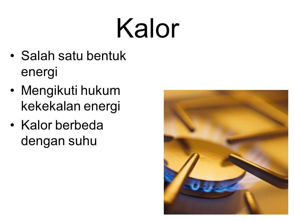 Kalor Salah satu bentuk energi Mengikuti hukum kekekalan energi Kalor berbeda dengan suhu 6