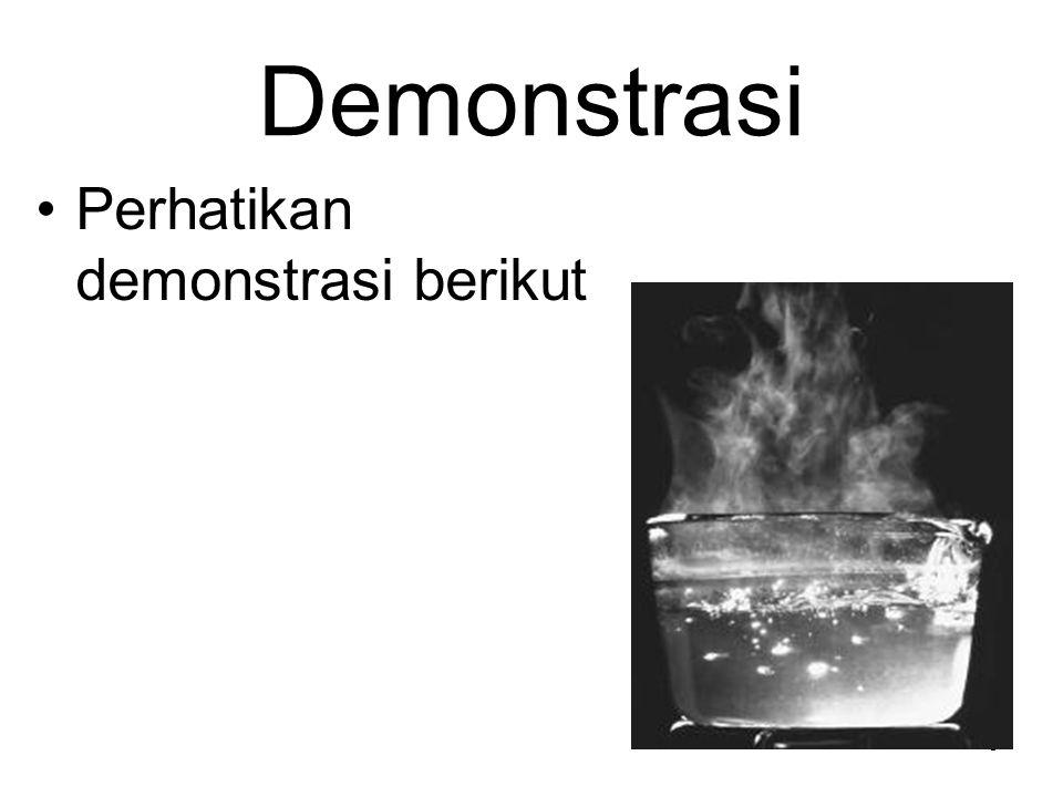 Demonstrasi Perhatikan demonstrasi berikut 9