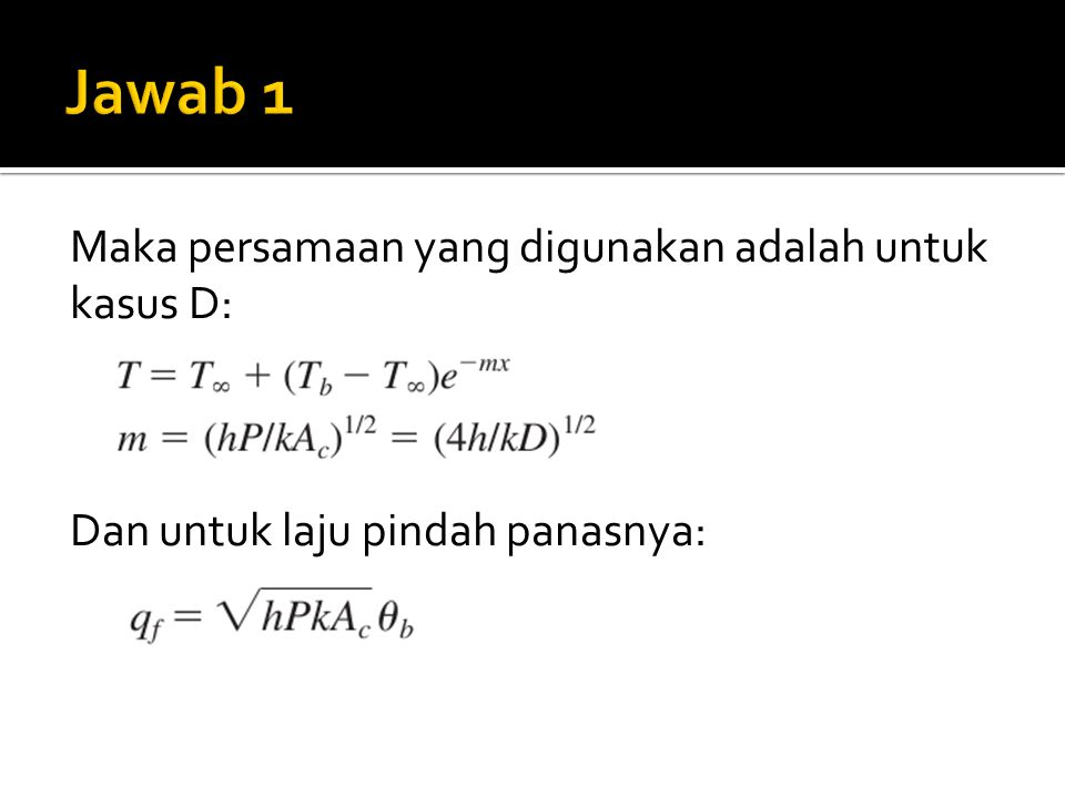 Maka persamaan yang digunakan adalah untuk kasus D: Dan untuk laju pindah panasnya: