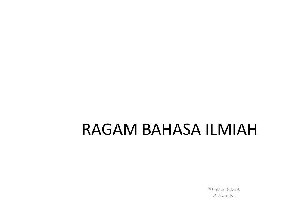 RAGAM BAHASA ILMIAH MPK Bahasa Indonesia Marlina, M.Pd.