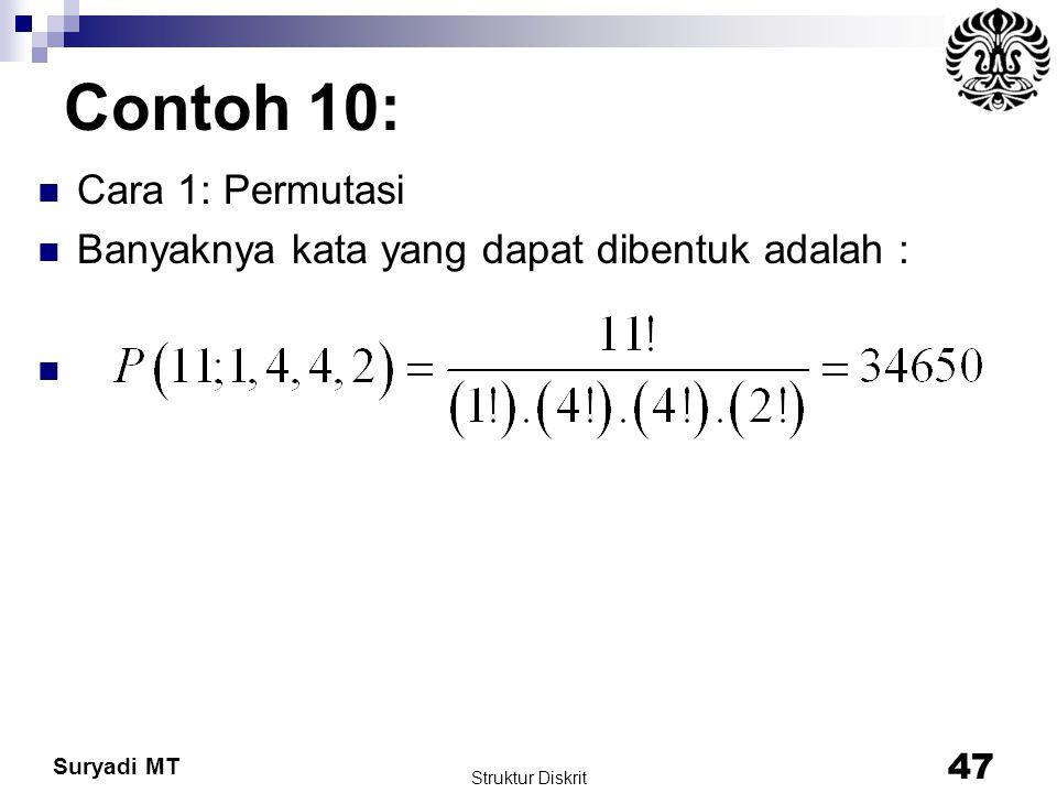 Suryadi MT Contoh 10: Cara 1: Permutasi Banyaknya kata yang dapat dibentuk adalah : Struktur Diskrit 47