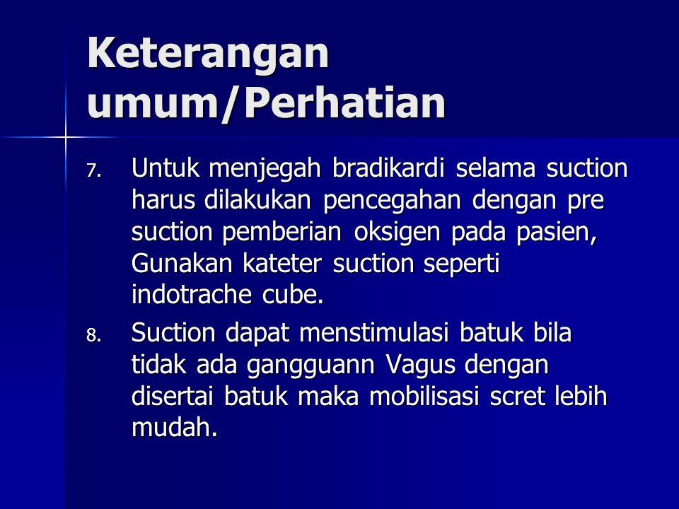 Keterangan umum/Perhatian 7.