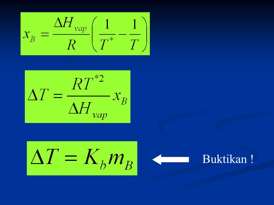 Penurunan Titik Beku A(s) A(l)+B Turunkan pers ∆T=K f m B