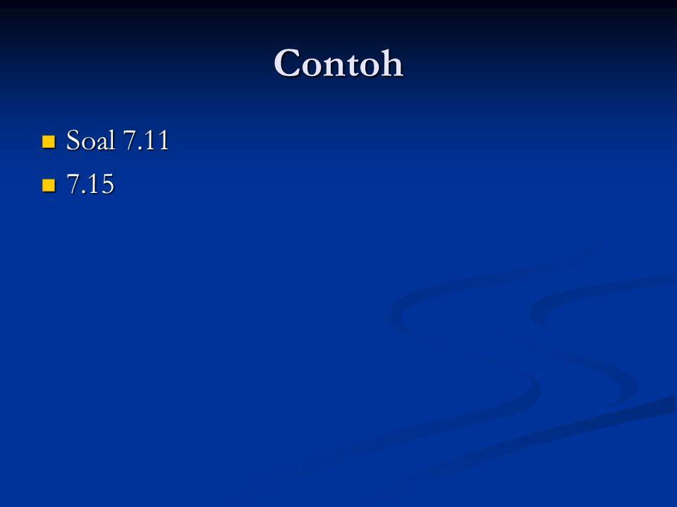 Contoh Soal 7.11 Soal 7.11 7.15 7.15