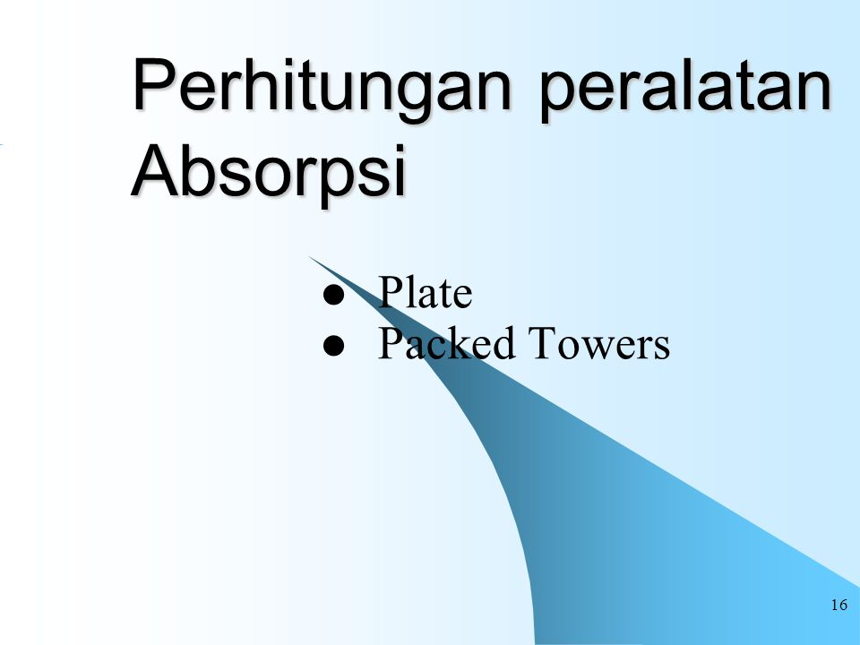 16 Perhitungan peralatan Absorpsi Plate Packed Towers