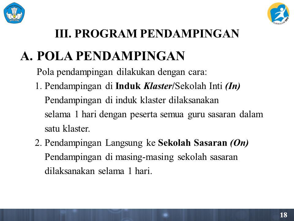 18 III.PROGRAM PENDAMPINGAN A.POLA PENDAMPINGAN Pola pendampingan dilakukan dengan cara: 1.