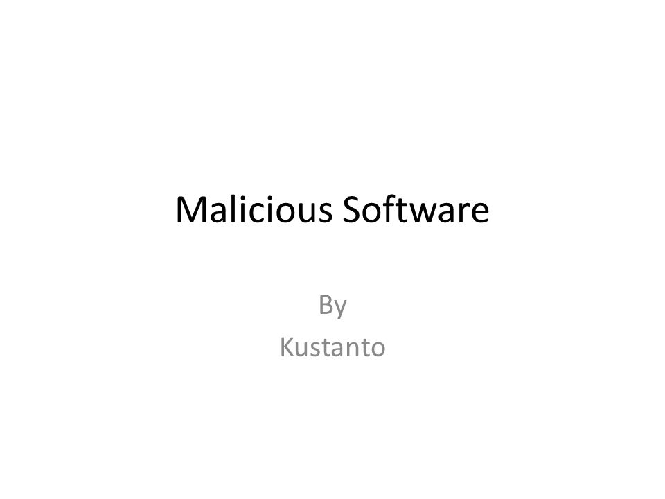 Malicious Software Yang biasa disebut Malware merupakan suatu perangkat lunak yang berbahaya, yang fungsinya merusak data, komputer dan jaringan Contoh: Trojan horse, spyware, dan beberapa virus makro lainnya
