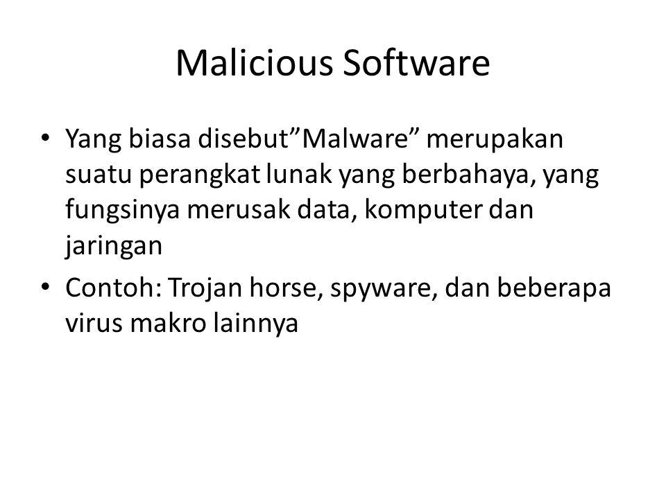 Identifikasi Malicious Software Anda mungkin terinfeksi jika Anda melihat perilaku komputer sebagai berikut:  Komputer Anda berjalan lambat daripada biasanya,  Pesan e-mail yang dikirim tanpa sepengetahuan Anda.