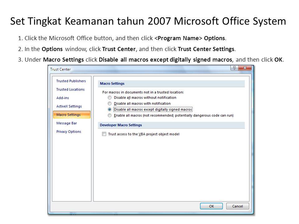 Set Tingkat Keamanan tahun 2007 Microsoft Office System 1.