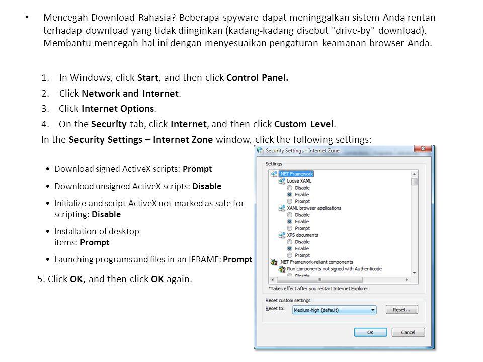 Mencegah Download Rahasia? Beberapa spyware dapat meninggalkan sistem Anda rentan terhadap download yang tidak diinginkan (kadang-kadang disebut