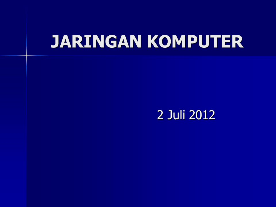 JARINGAN KOMPUTER 2 Juli 2012