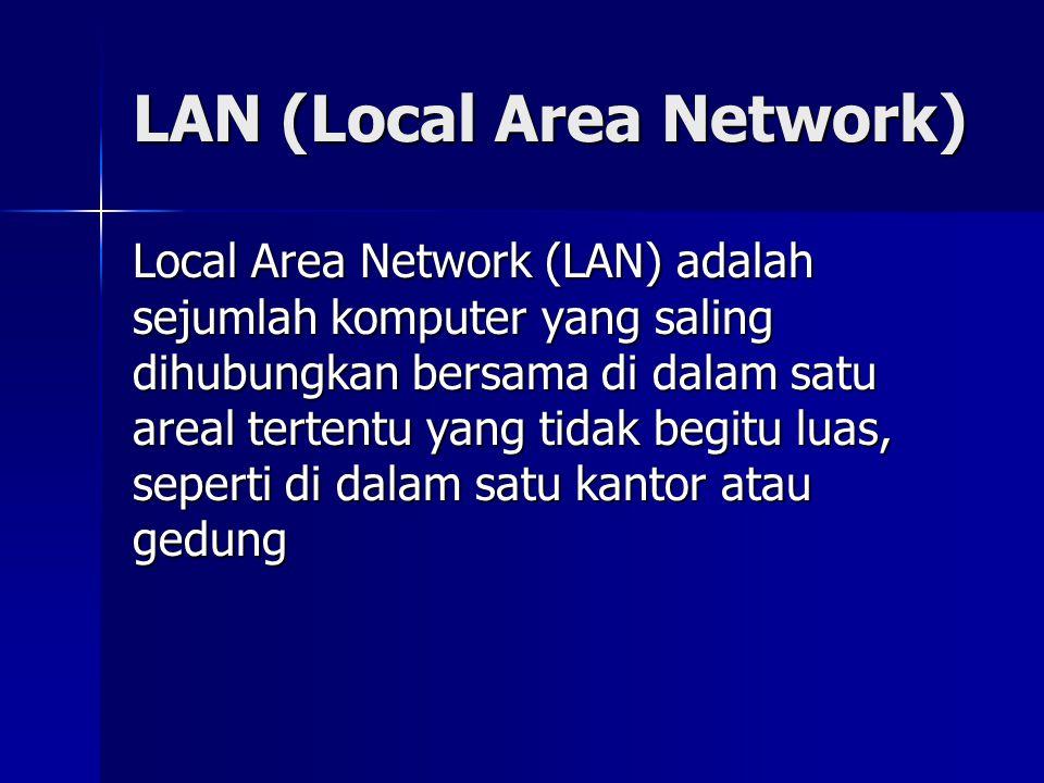 LAN (Local Area Network) Secara garis besar terdapat dua tipe jaringan, yaitu jaringan Peer to Peer dan, Peer to Peer dan, Client-Server Client-Server