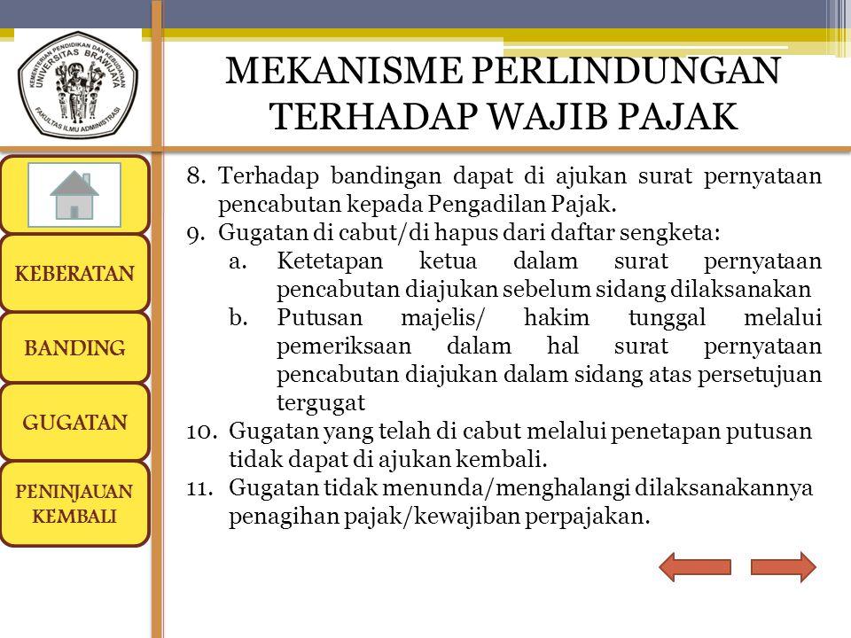 BANDING GUGATAN PENINJAUAN KEMBALI MEKANISME PERLINDUNGAN TERHADAP WAJIB PAJAK PERPAJAKAN KELAS D KEBERATAN 8.Terhadap bandingan dapat di ajukan surat