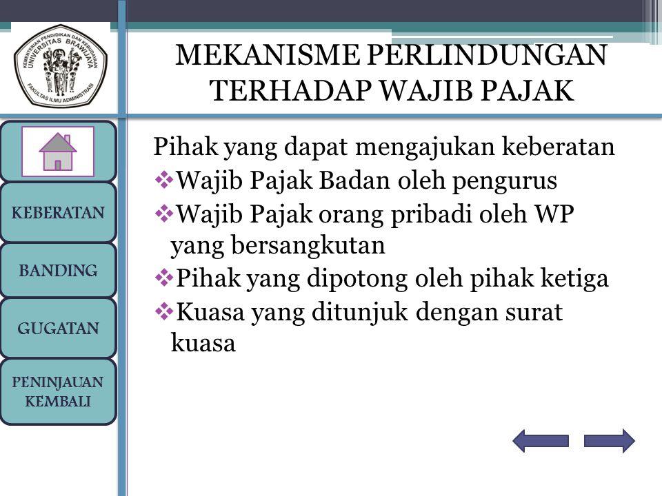 Pihak yang dapat mengajukan keberatan  Wajib Pajak Badan oleh pengurus  Wajib Pajak orang pribadi oleh WP yang bersangkutan  Pihak yang dipotong ol