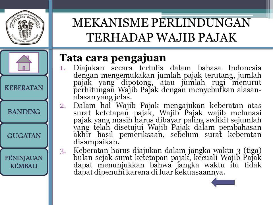 Tata cara pengajuan 1.Diajukan secara tertulis dalam bahasa Indonesia dengan mengemukakan jumlah pajak terutang, jumlah pajak yang dipotong, atau juml