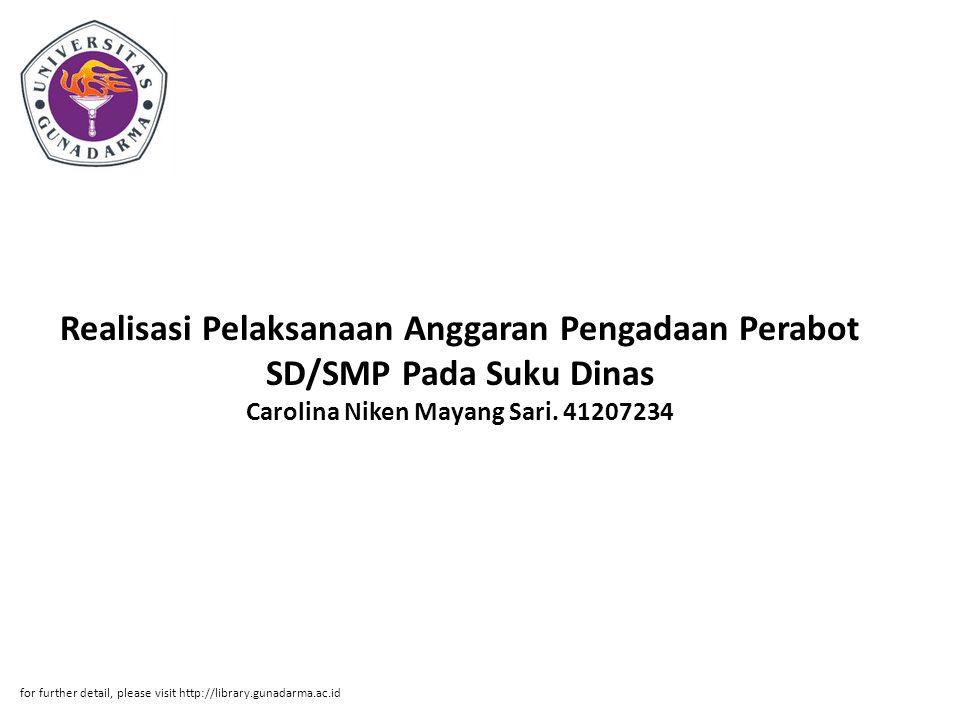 Realisasi Pelaksanaan Anggaran Pengadaan Perabot SD/SMP Pada Suku Dinas Carolina Niken Mayang Sari. 41207234 for further detail, please visit http://l