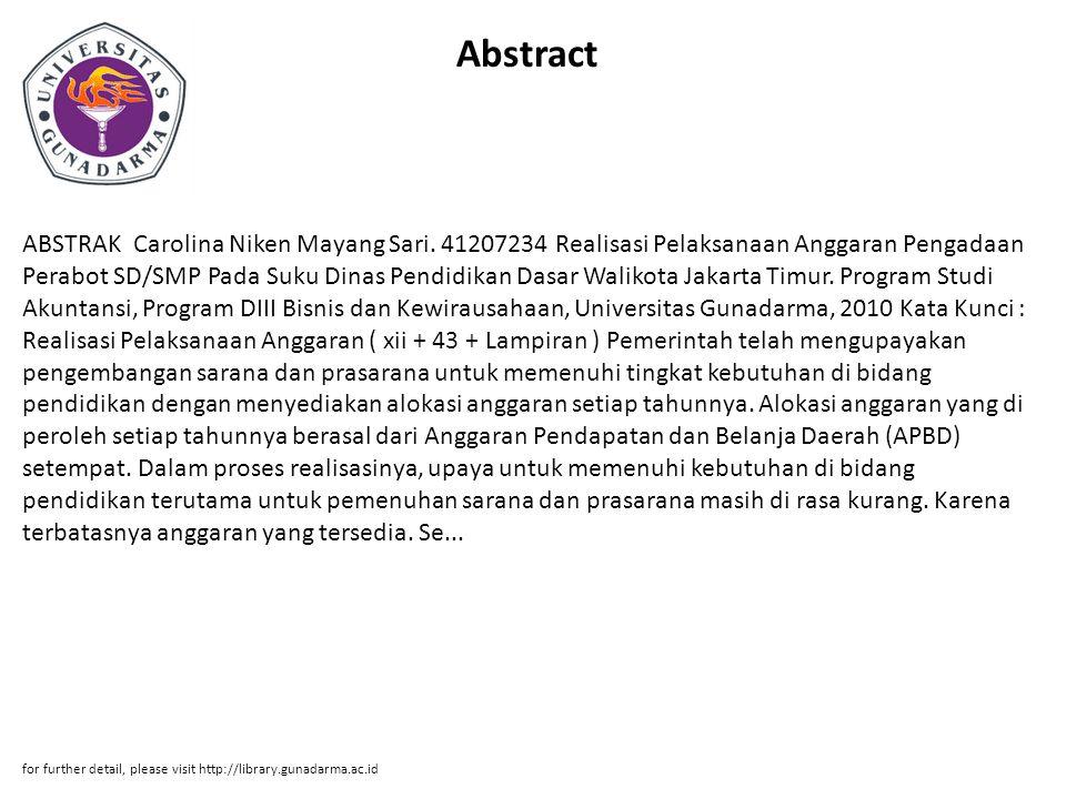 Abstract ABSTRAK Carolina Niken Mayang Sari. 41207234 Realisasi Pelaksanaan Anggaran Pengadaan Perabot SD/SMP Pada Suku Dinas Pendidikan Dasar Walikot