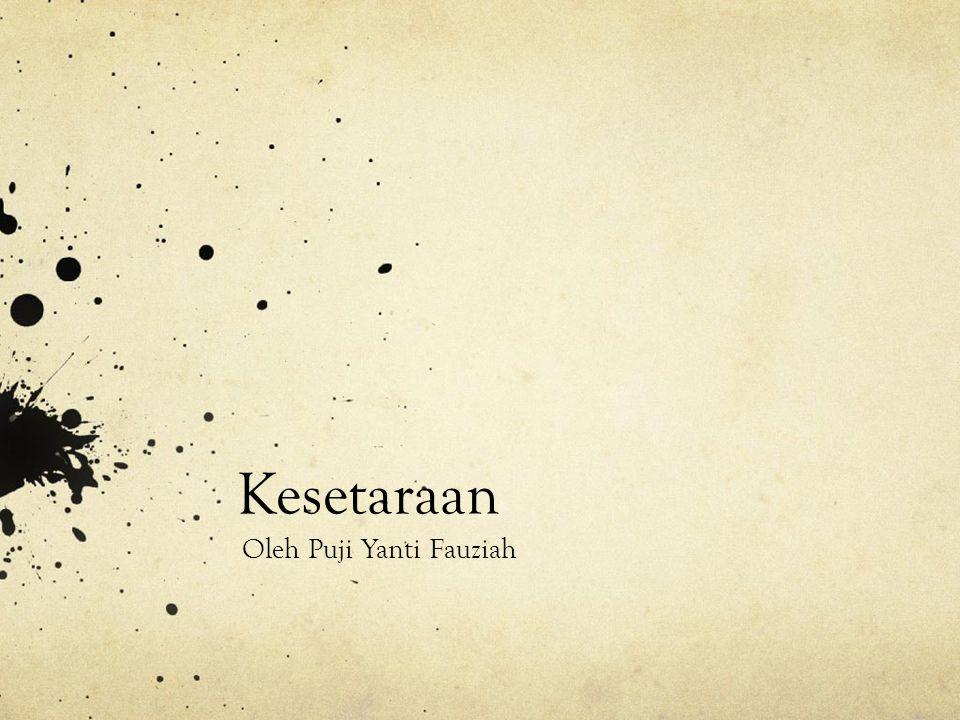 Kesetaraan Oleh Puji Yanti Fauziah