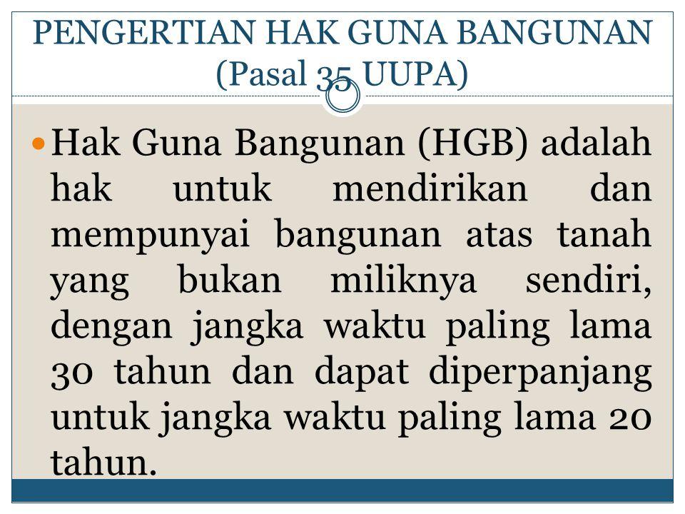 KEWAJIBAN PEMEGANG HAK GUNA BANGUNAN (PASAL 30 DAN PASAL 31 PP NO.40 TAHUN 1996) 1.