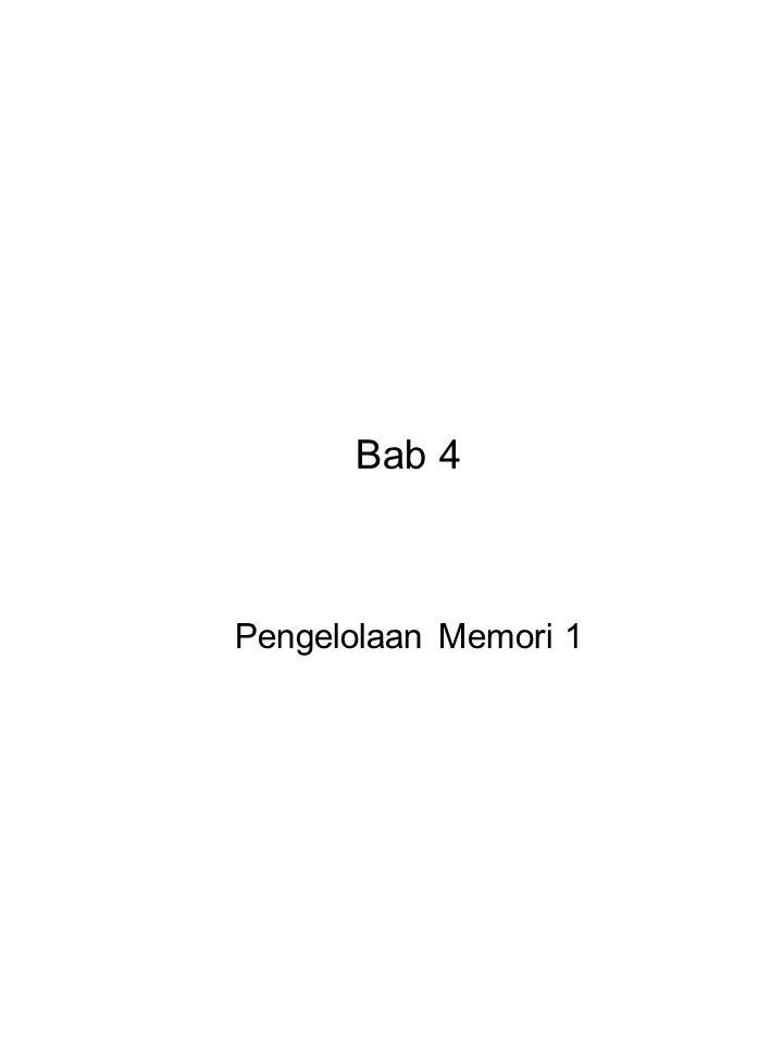 Bab 4 Pengelolaan Memori 1