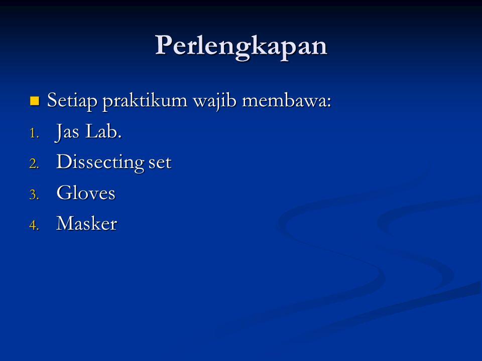 Perlengkapan Setiap praktikum wajib membawa: Setiap praktikum wajib membawa: 1.