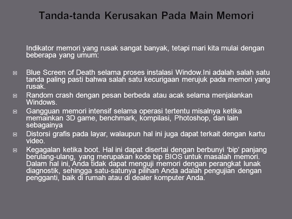 Indikator memori yang rusak sangat banyak, tetapi mari kita mulai dengan beberapa yang umum:  Blue Screen of Death selama proses instalasi Window.Ini