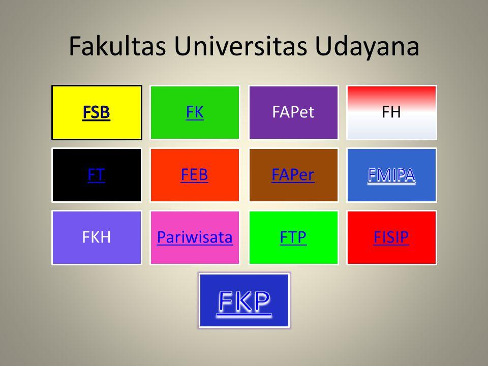 Fakultas Universitas Udayana FKFAPetFH FTFEBFAPer FKHPariwisataFTPFISIP