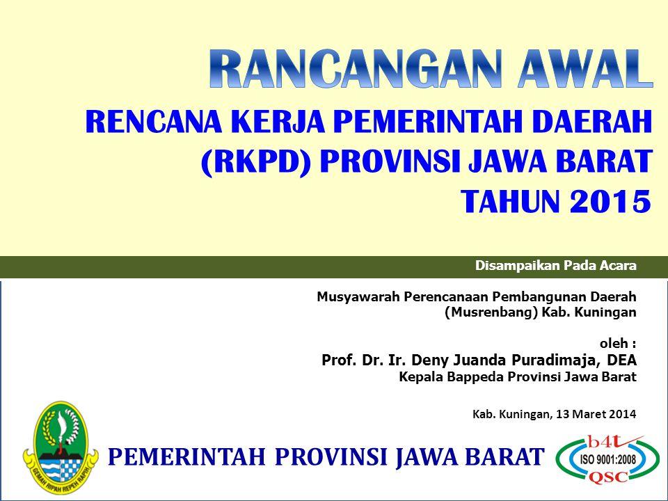 Disampaikan Pada Acara Musyawarah Perencanaan Pembangunan Daerah (Musrenbang) Kab. Kuningan oleh : Prof. Dr. Ir. Deny Juanda Puradimaja, DEA Kepala Ba