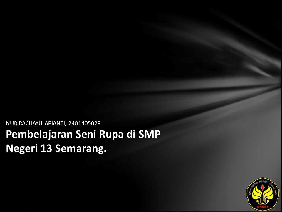 NUR RACHAYU APIANTI, 2401405029 Pembelajaran Seni Rupa di SMP Negeri 13 Semarang.