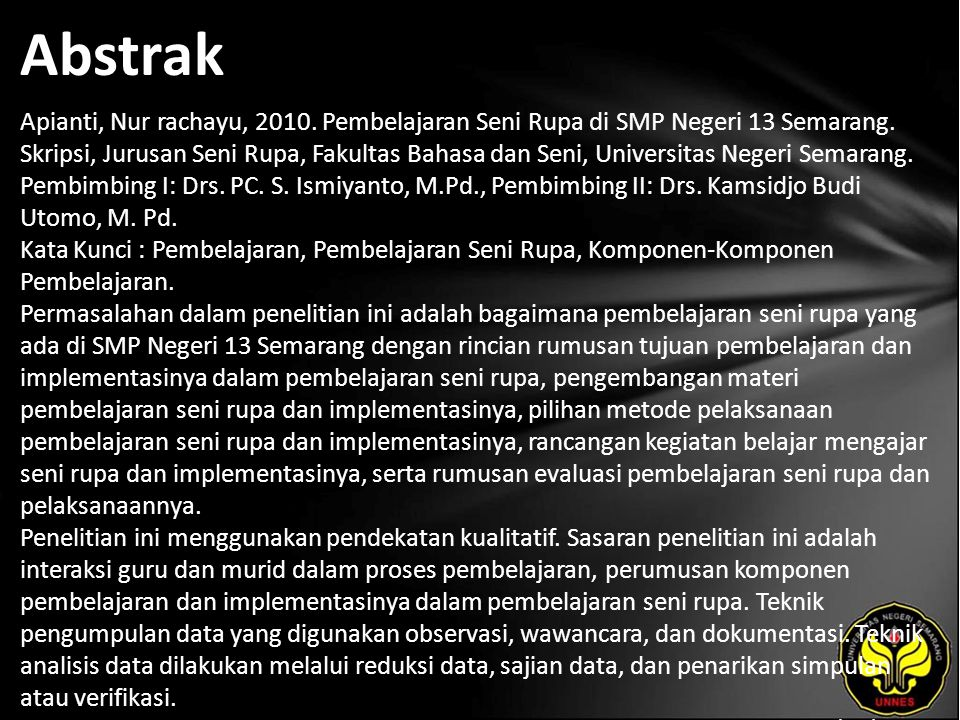 Abstrak Apianti, Nur rachayu, 2010. Pembelajaran Seni Rupa di SMP Negeri 13 Semarang. Skripsi, Jurusan Seni Rupa, Fakultas Bahasa dan Seni, Universita