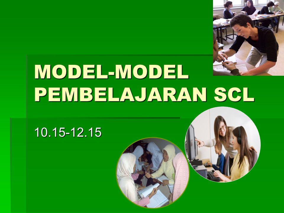MODEL-MODEL PEMBELAJARAN SCL 10.15-12.15