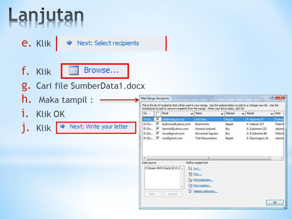 f. Klik g. Cari file SumberData1.docx h. Maka tampil : i. Klik OK j. Klik