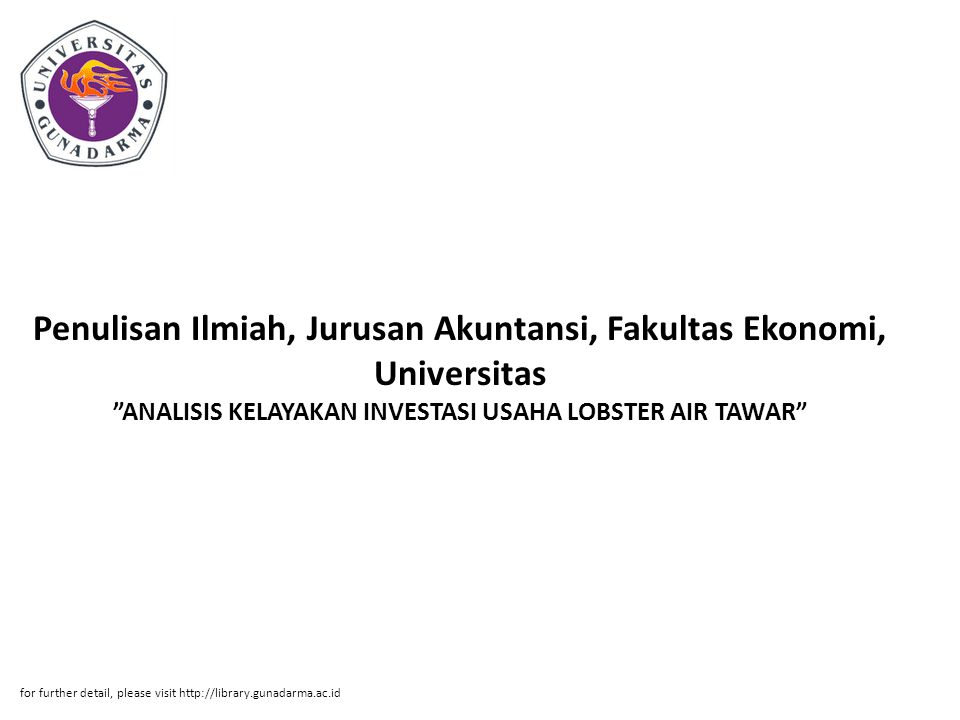 Penulisan Ilmiah, Jurusan Akuntansi, Fakultas Ekonomi, Universitas ANALISIS KELAYAKAN INVESTASI USAHA LOBSTER AIR TAWAR for further detail, please visit http://library.gunadarma.ac.id