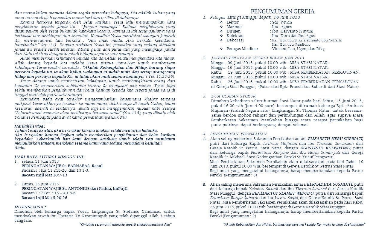 PENGUMUMAN GEREJA 1.Petugas Liturgi Minggu depan, 16 Juni 2013  Lektor: Sdr. Wiwin  Mazmur: Ibu Agnes  Dirigen: Ibu Haryanto (Yuyun)  Kolektan : I
