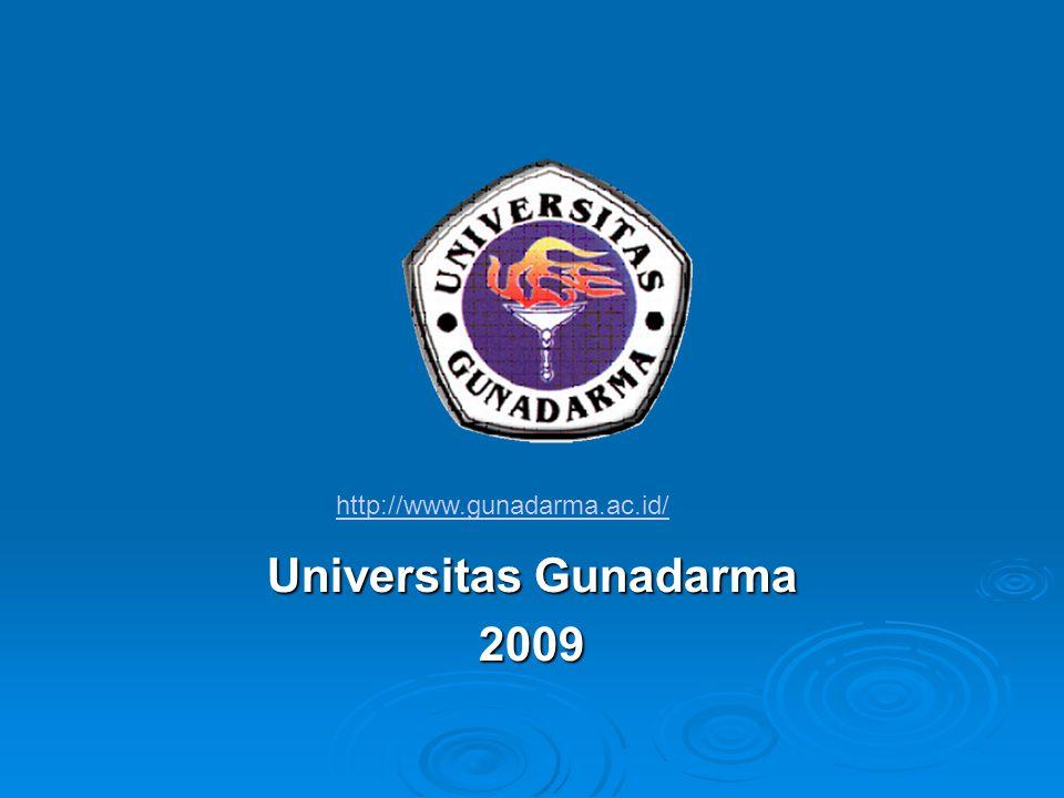 Universitas Gunadarma 2009 http://www.gunadarma.ac.id/