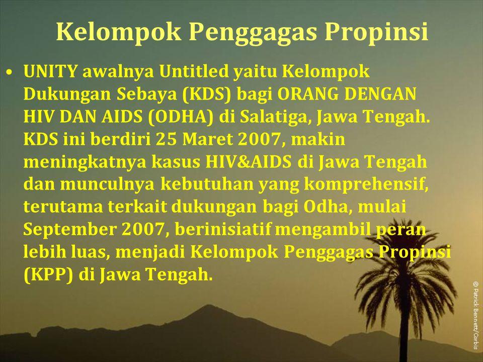 Kelompok Penggagas Propinsi UNITY awalnya Untitled yaitu Kelompok Dukungan Sebaya (KDS) bagi ORANG DENGAN HIV DAN AIDS (ODHA) di Salatiga, Jawa Tengah.