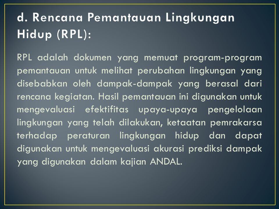 Dari segi dana, pemerintah Kabupaten / Kota harus menyediakan dana yang memadai dalam APBD untuk pelaksanaan tugas Komisi Penilai AMDAL.