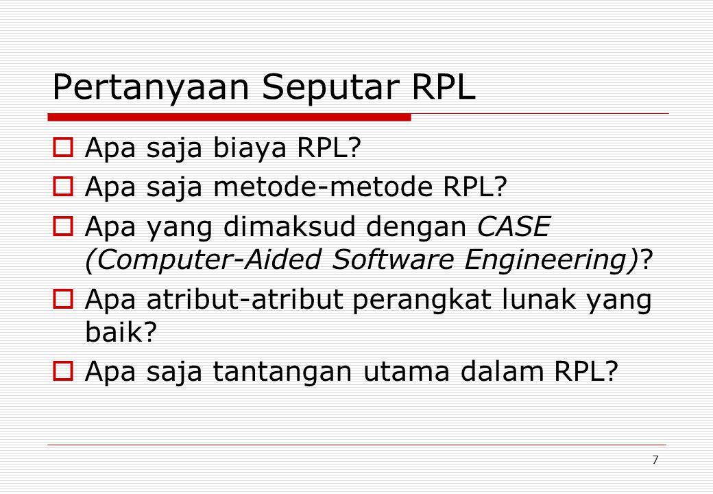 7 Pertanyaan Seputar RPL  Apa saja biaya RPL. Apa saja metode-metode RPL.