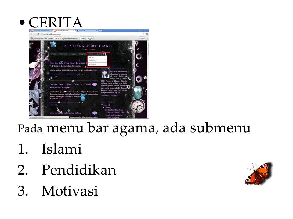 CERITA Pada menu bar agama, ada submenu 1.Islami 2.Pendidikan 3.Motivasi