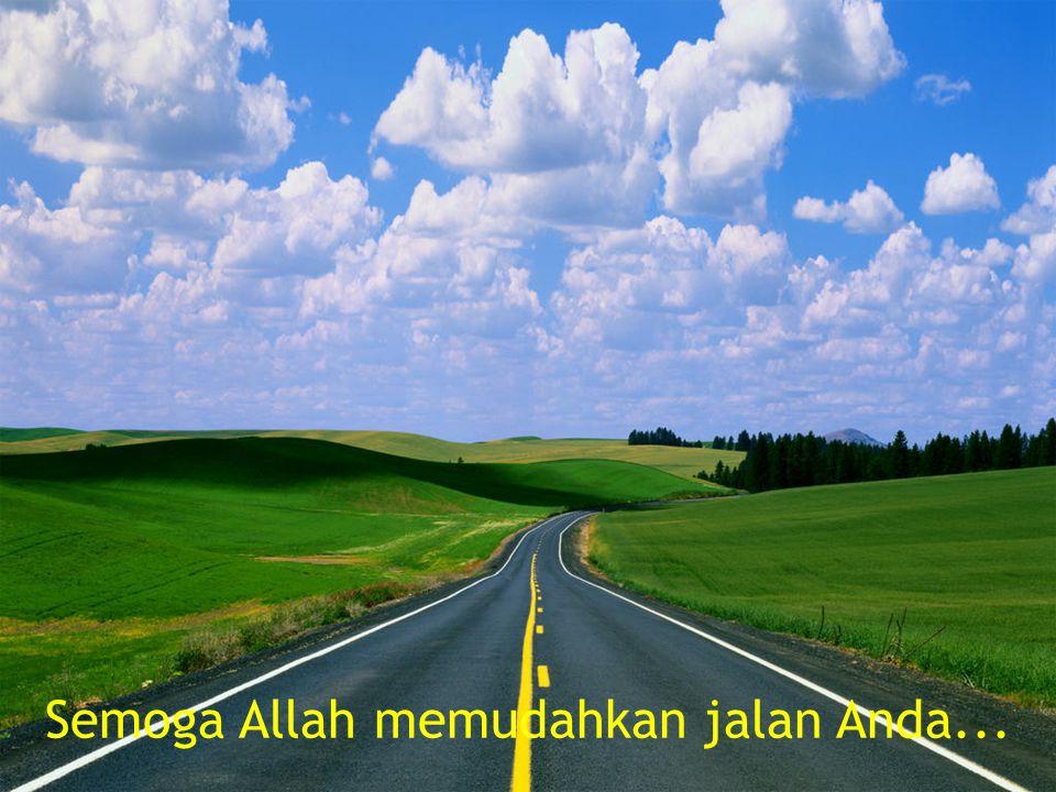 Semoga Allah memudahkan jalan Anda...