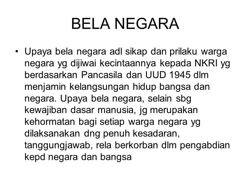 BELA NEGARA Wawasan Nusantara adl cara pandang bangsa Indonesia berdasarkan Pancasila dan UUD 1945, tentang diri dan lingkungannya yg berbentuk sebagai kesatuan air dng pulau-pulau di dalamnya, beserta udara dan ruang angkasa di atasnya.