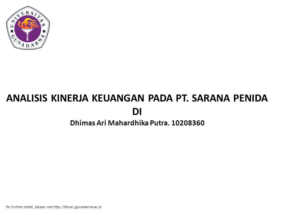 ANALISIS KINERJA KEUANGAN PADA PT. SARANA PENIDA DI Dhimas Ari Mahardhika Putra. 10208360 for further detail, please visit http://library.gunadarma.ac