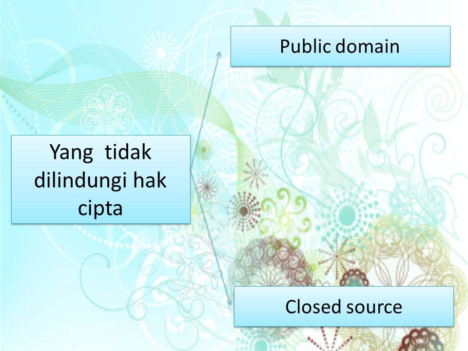 Yang tidak dilindungi hak cipta Yang tidak dilindungi hak cipta Public domain Public domain Closed source