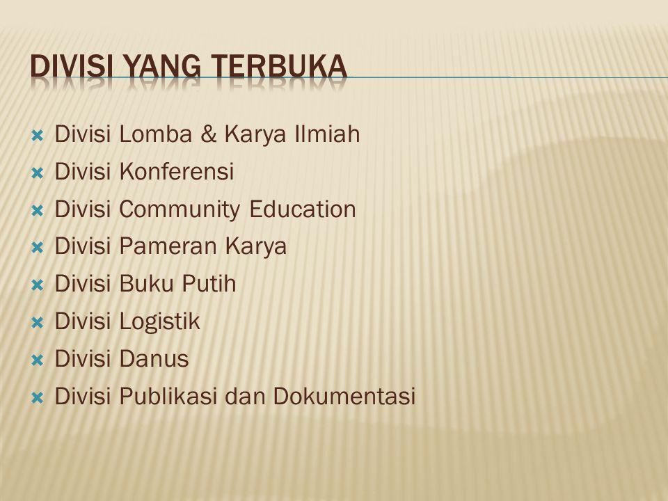  Divisi Lomba & Karya Ilmiah  Divisi Konferensi  Divisi Community Education  Divisi Pameran Karya  Divisi Buku Putih  Divisi Logistik  Divisi D