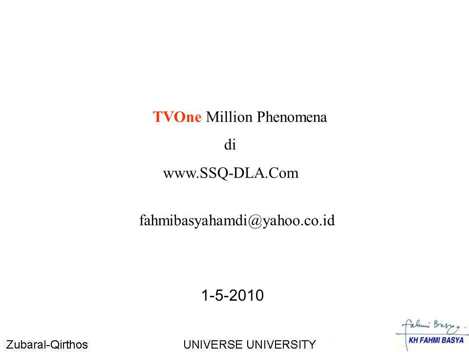 TVOne Million Phenomena di www.SSQ-DLA.Com fahmibasyahamdi@yahoo.co.id 1-5-2010