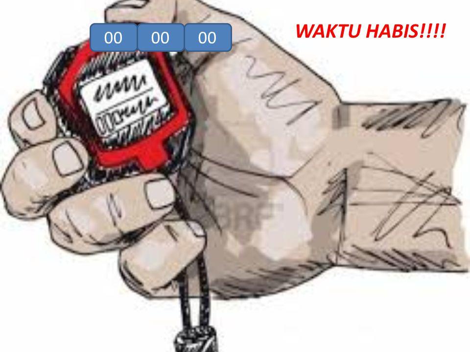 WAKTU HABIS!!!! 00