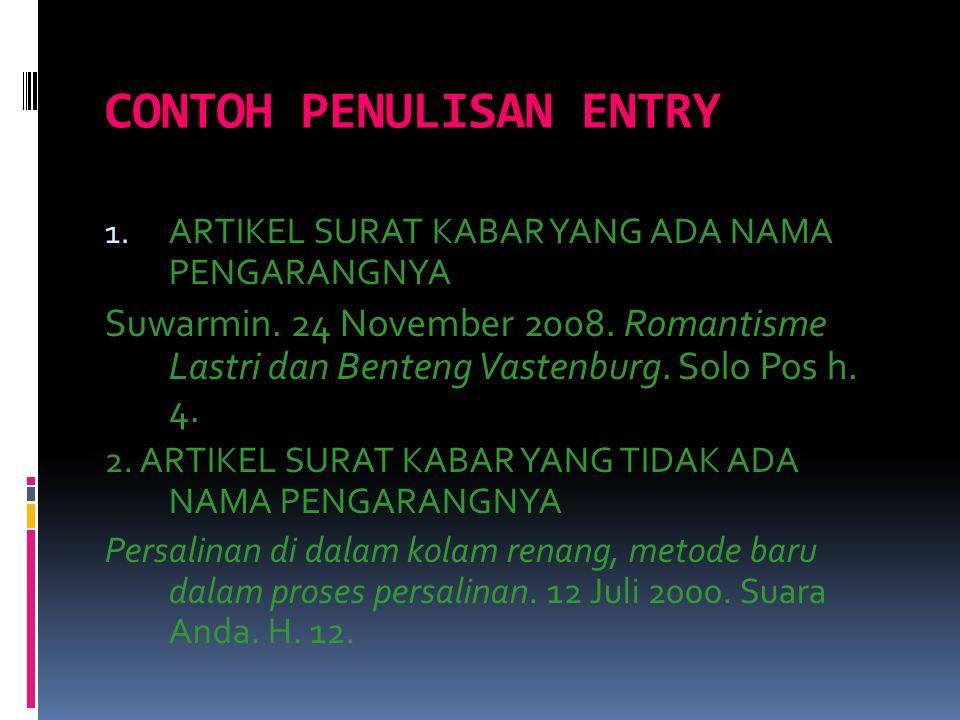 CONTOH PENULISAN ENTRY 1.ARTIKEL SURAT KABAR YANG ADA NAMA PENGARANGNYA Suwarmin.