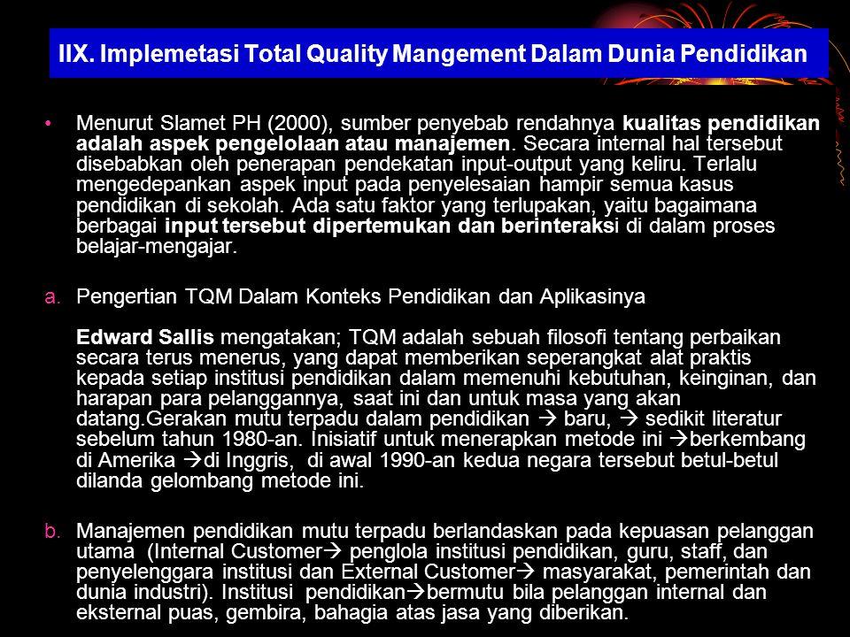 Menurut Slamet PH (2000), sumber penyebab rendahnya kualitas pendidikan adalah aspek pengelolaan atau manajemen.