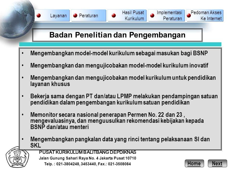 PUSAT KURIKULUM BALITBANG DEPDIKNAS Jalan Gunung Sahari Raya No. 4 Jakarta Pusat 10710 Telp. : 021-3804248, 3453440, Fax.: 021-3508084 Badan Penelitia